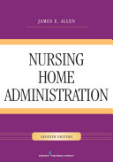 Nursing Home Administration, Seventh Edition