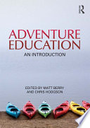 """Adventure Education: An Introduction"" by Chris Hodgson, Matt Berry"