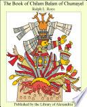 The Book of Chilam Balam of Chumayel