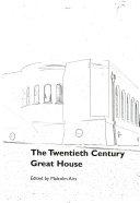 The Twentieth Century Great House
