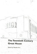 The Twentieth Century Great House Book