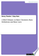 A Brief Glimpse on Basic Chemistry  Basic Definitions and Basic Laws Book