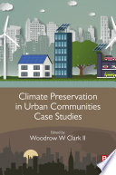 Climate Preservation in Urban Communities Case Studies