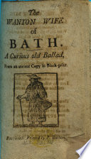 The Wanton Wife of Bath. To which is added, The lifting of her apron. Songs