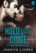 Hold You Close: A Fight For Me Novel [Pdf/ePub] eBook