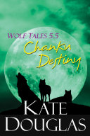 Wolf Tales 5 5  Chanku Destiny
