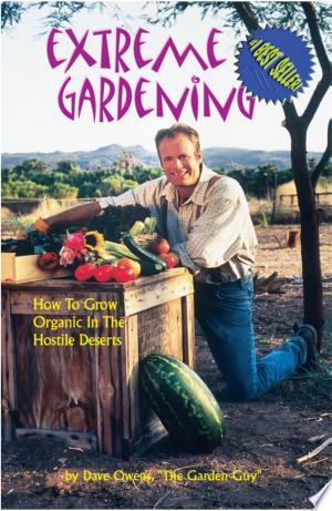 Extreme+GardeningExplains how to grow organic foods in desert climates, with sections devoted to vegetables, fruits and nuts, and controlling extreme pests organically.