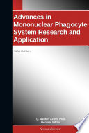 Advances in Mononuclear Phagocyte System Research and Application  2011 Edition
