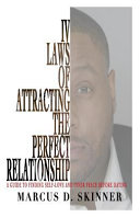 IV Laws of Attracting the Perfect Relationship