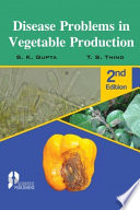 Disease Problems in Vegetable Production  2nd Ed