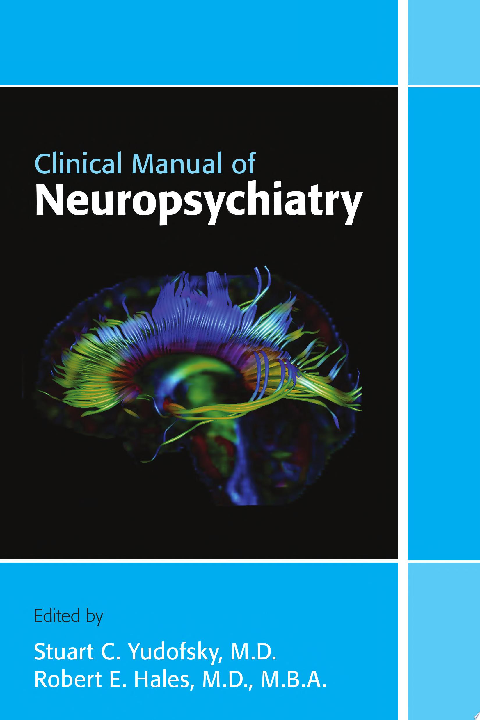 Clinical Manual of Neuropsychiatry