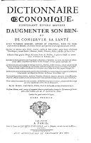 Dictionnaire oeconomique contenant divers moyens d'augmenter son bien et de conserver sa sante. 3. ed