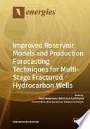 Improved Reservoir Models And Production Forecasting Techniques For Multi Stage Fractured Hydrocarbon Wells Book PDF