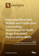 Improved Reservoir Models and Production Forecasting Techniques for Multi Stage Fractured Hydrocarbon Wells