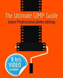 The Ultimate GIMP Guide
