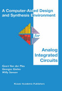 A Computer-Aided Design and Synthesis Environment for Analog Integrated Circuits