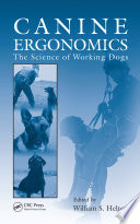 """""""Canine Ergonomics: The Science of Working Dogs"""" by William S. Helton"""