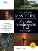 David Busch s Mastering Mirrorless Interchangeable Lens Photography
