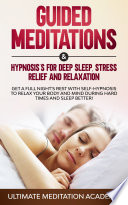 Guided Meditations & Hypnosis For Deep Sleep, Stress Relief, And Relaxation
