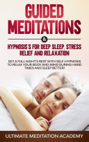 Guided Meditations   Hypnosis For Deep Sleep  Stress Relief  And Relaxation
