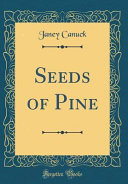 Seeds of Pine  Classic Reprint