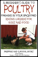 A Beginner   s Guide to Poultry Farming in Your Backyard   Raising Chickens for Eggs and Food