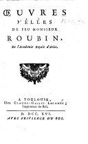 Pdf Œuvres mêlées de feu monsieur Roubin. [Published by his son, J. Roubin.]