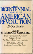 The Bicentennial Guide to the American Revolution  The middle Colonies