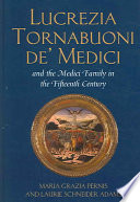 Lucrezia Tornabuoni De' Medici and the Medici Family in the Fifteenth Century