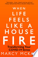 When Life Feels Like a House Fire