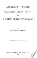 Dickens: American notes ; Pictures from Italy ; and A Child's history of England