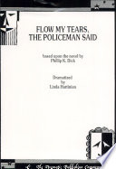 """""""Flow My Tears, the Policeman Said: Based Upon the Novel by Philip K. Dick"""" by Linda Hartinian, Philip K. Dick"""
