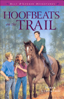 Hoofbeats on the Trail  Ally O   Connor Adventures Book  3