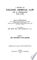 A History of English Criminal Law and Its Administration from 1750: The movement for reform. 2d printing 1969