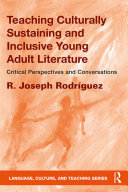 Teaching Culturally Sustaining and Inclusive Young Adult Literature
