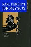 Dionysos: Urbild des unzerstörbaren Lebens