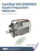 Certified SOLIDWORKS Expert Preparation Materials (SOLIDWORKS 2019)