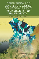 Contributions of Land Remote Sensing for Decisions About Food Security and Human Health