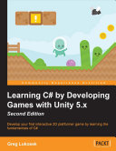 Learning C# by Developing Games with Unity 5.x