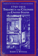 Theatre in the United States  Volume 1  1750 1915  Theatre in the Colonies and the United States
