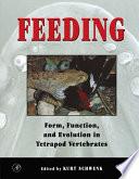 """Feeding: Form, Function and Evolution in Tetrapod Vertebrates"" by Kurt Schwenk"