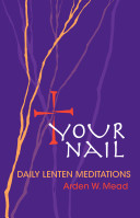 Pdf Your Nail - Daily Lenten Meditations