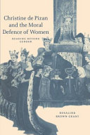 Christine de Pizan and the Moral Defence of Women