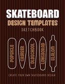 Skateboard Design Templates Sketchbook
