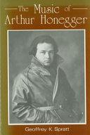 The Music of Arthur Honegger