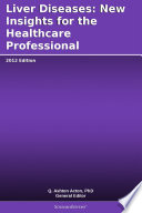 Liver Diseases New Insights For The Healthcare Professional 2012 Edition Book PDF