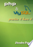 PHP and MySQL Practice It Learn It
