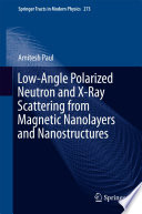 Low Angle Polarized Neutron And X Ray Scattering From Magnetic Nanolayers And Nanostructures Book PDF