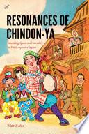 Resonances Of Chindon Ya