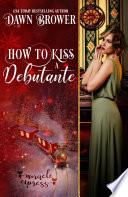 How to Kiss a Debutante